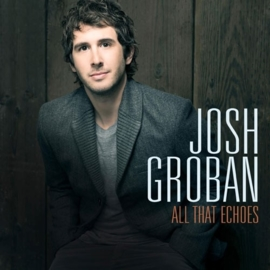 Josh Groban - All that echoes | CD