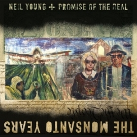 Neiil Young + The promise of the real - The Monsanto years | LP