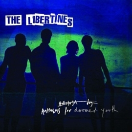 Libertines - Anthems for the doomed youth  | CD