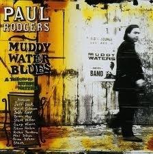 Paul Rodgers - Muddy Waters blues | CD -reissue-