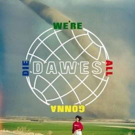 Dawes - We're all gonna die   CD
