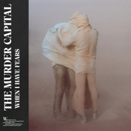 Murder Capital - When I Have fears | LP + download