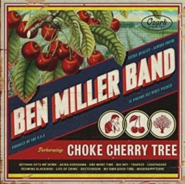 Ben Miller Band - Choke cherry tree  | LP