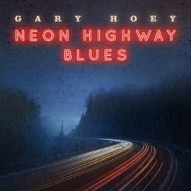 Gary Hoey - Neon highway blues    LP