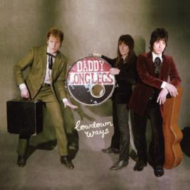 Daddy Long Legs - Lowdown ways    CD
