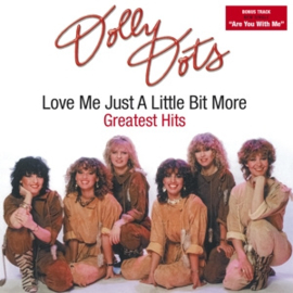 Dolly Dots - Love me just a little bit more - Greatest hits   CD