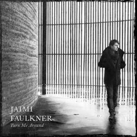 Jaimi Faulkner - Turn me around   CD