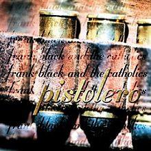 Frank Black and the Catholics - Pistolera | CD