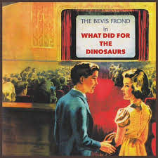 Bevis Frond - What Did For the Dinosaurs  | LP