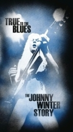 Johnny Winter - True to the blues: the Johnny Winter story | 4CD