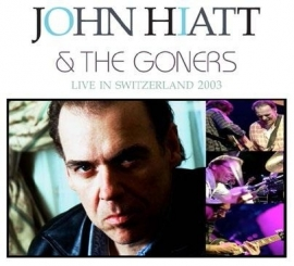 John Hiatt and the Goners - Live in Switzerland 2003 | CD