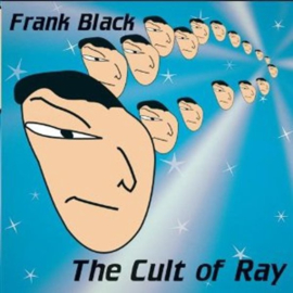 Frank Black - The cult of Ray | 2CD