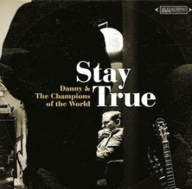 Danny and the champions of the world - Stay true | CD