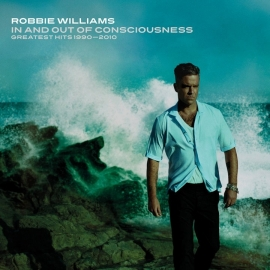 Robbie Williams - In and out of consciousness: The Greatest Hits 1990-2010 | 2CD