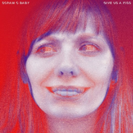 Scram C Baby - Give us a kiss | CD