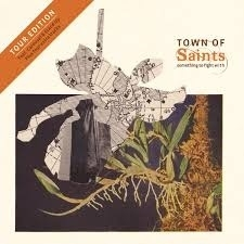 Town of saints - Something to fight with   2CD -Tour edition-