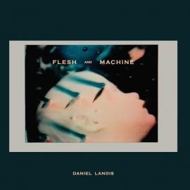 Daniel Lanois - Flesh and machine | CD
