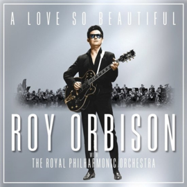 Roy Orbison with the Royal Philharmonic orchestra - A love is so beautiful | CD