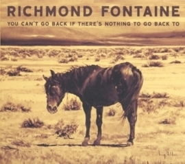 Richmond Fontaine - You can't go back if there's nothing to go back to | CD