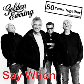Golden Earring - Say when | CD SINGLE