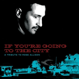 Various - Mose Allison: If You're Going To the City | CD + DVD