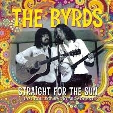 Byrds - Straight for the sun -1971 college radio broadcast- | CD