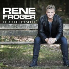 René Froger - Dit is hoe het voelt | CD