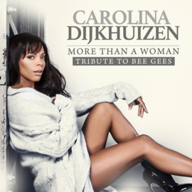 Carolina Dijkhuizen - More than a woman: tribute to Bee gees | CD