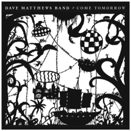 Dave Matthews band - Come tomorrow |  CD
