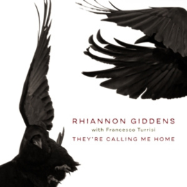 Rhiannon Giddens - They're Calling Me Home | CD
