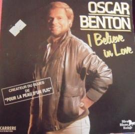 "Oscar Benton - I believe in love   - 2e hands 7"" vinyl single-"
