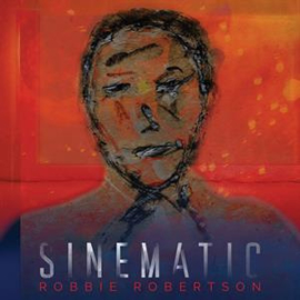 Robbie Robertson - Sinematic | CD
