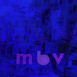 My Bloody Valentine - Mbv | LP -Deluxe edition, reissue-