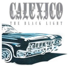 Calexico - The black light   | CD -20th anniversary-