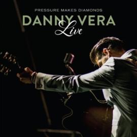Danny Vera - Live Pressure Makes diamonds | CD