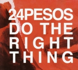 24 Pesos - Do the right thing | CD