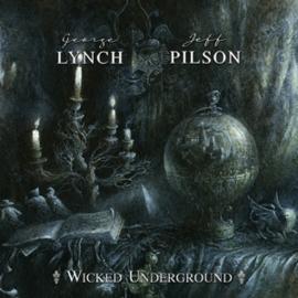 George Lynch & Jeff Pilson - Wicked Underground | CD