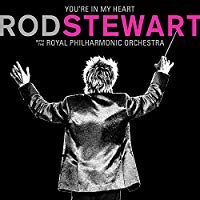 Rod Stewart  (With the Royal Philharmonic orchestra) - You're In My Heart | CD  -Expanded-
