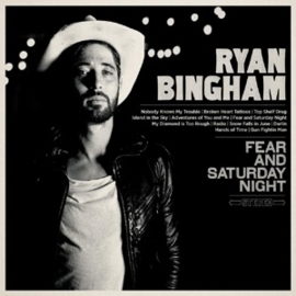Ryan Bingham - Fear & saturday night | CD