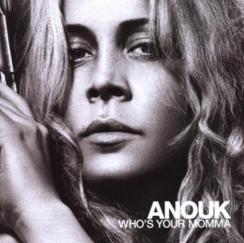 Anouk - Who`s your momma | CD