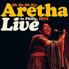 Aretha Franklin - Oh Me Oh My: Aretha Live In Philly, 1972   2LP