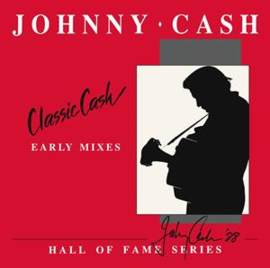 Johnny Cash - Classic Cash: Hall Of Fame Series - Early Mixes (1987)  | 2LP