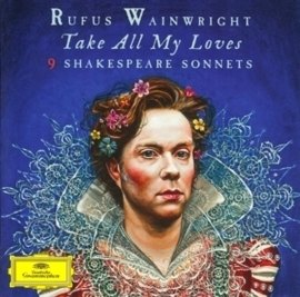 Rufus Wainwright - Take all my loves 9 Shakespeare sonnets | CD