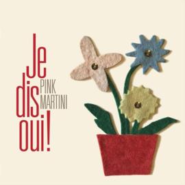Pink Martini - Je dis oui! | CD
