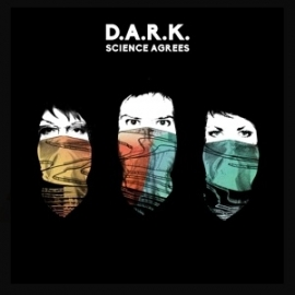 D.A.R.K - Science agrees   CD