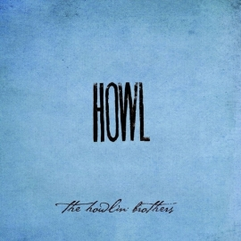 """Howlin"""" brothers - Howl 