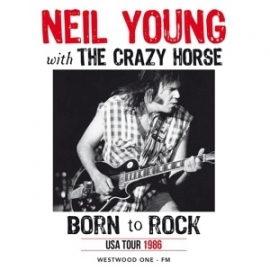 Neil Young - Born to rock: Live in the USA 1986    CD
