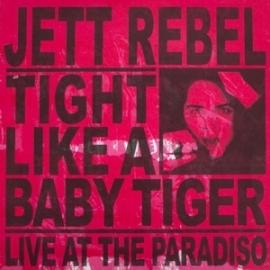 Jett Rebel - Tight like a baby tiger | CD