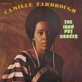 Camille Yarbrough - Iron Pot Cooker  | LP