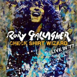 Rory Gallagher - Check Shirt Wizard - Live In '77 | 2CD